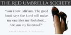 """""""You know, Miriam. The good book says the Lord will make my enemies my footstool..."""" #TRUSQuote The Red Umbrella Society by Khrys Vaughan"""